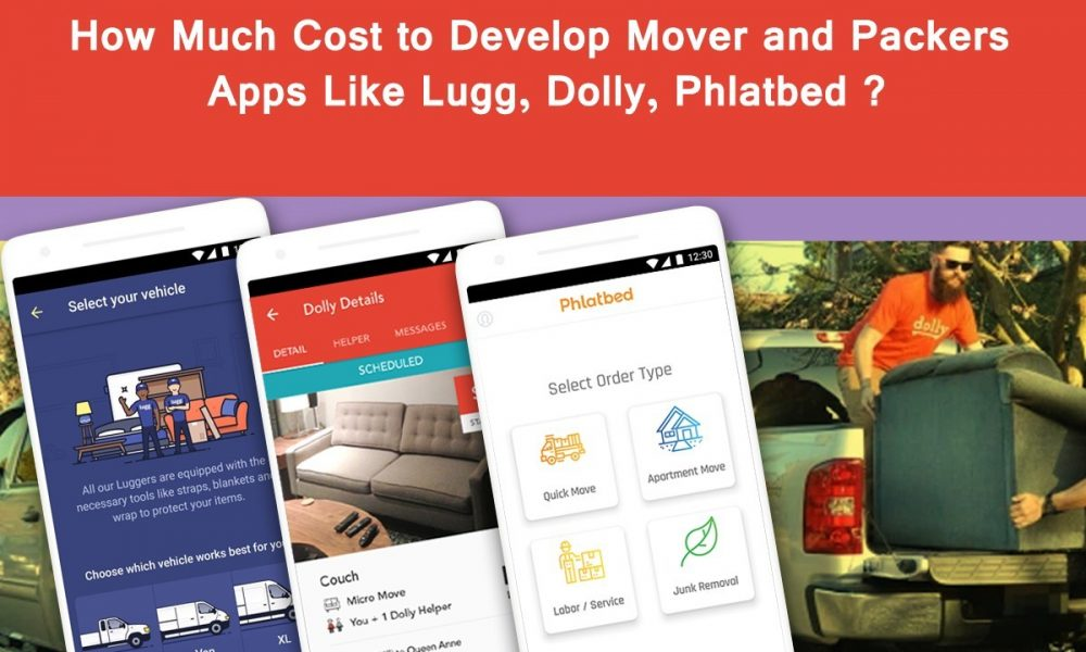 How-Much-Cost-to-Develop-Movers-and-Packers-Apps-Like-Lugg-Dolly-Phlatbed