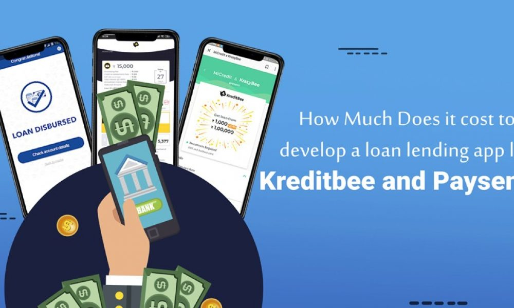 How much does an loan lending app like Kreditbee and Paysense Cost