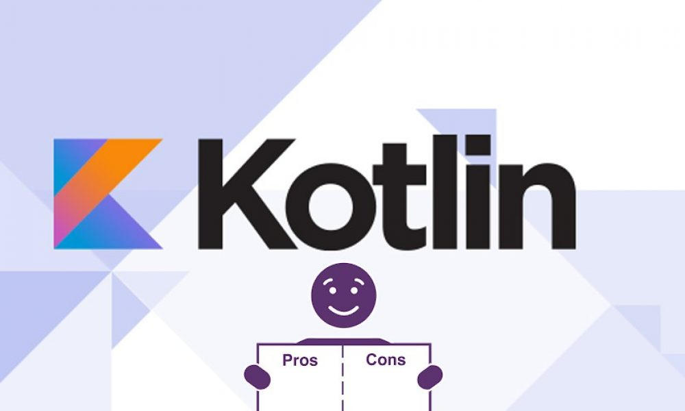 Pros and COns of Kotlin in Android Application Development