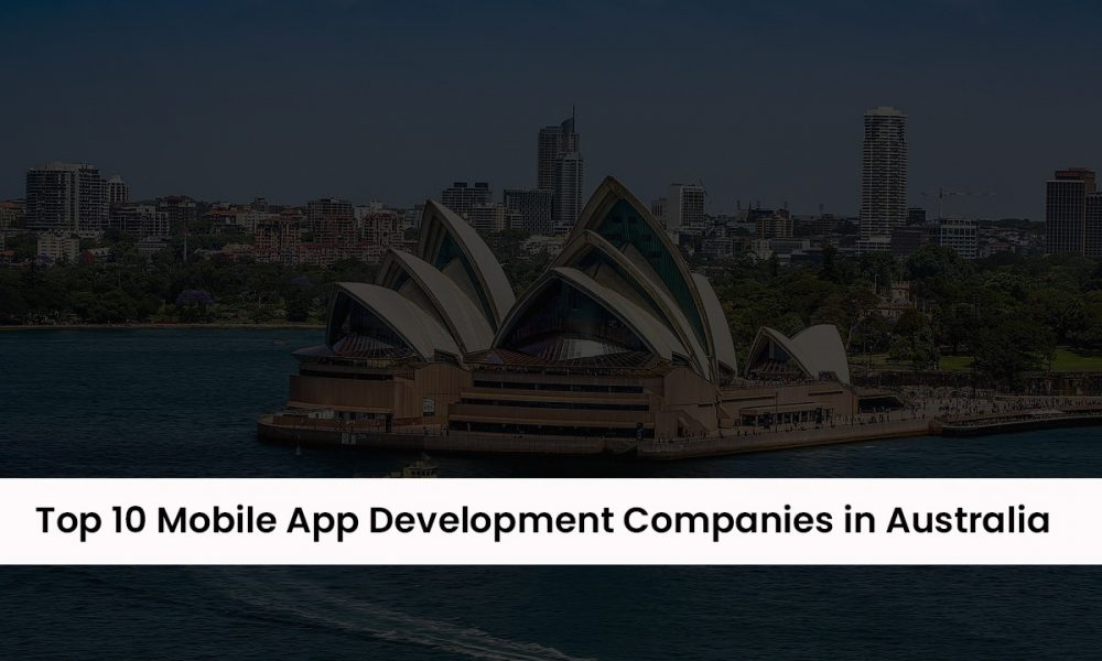 Top 10 Mobile App Development Companies in Sydney Australia