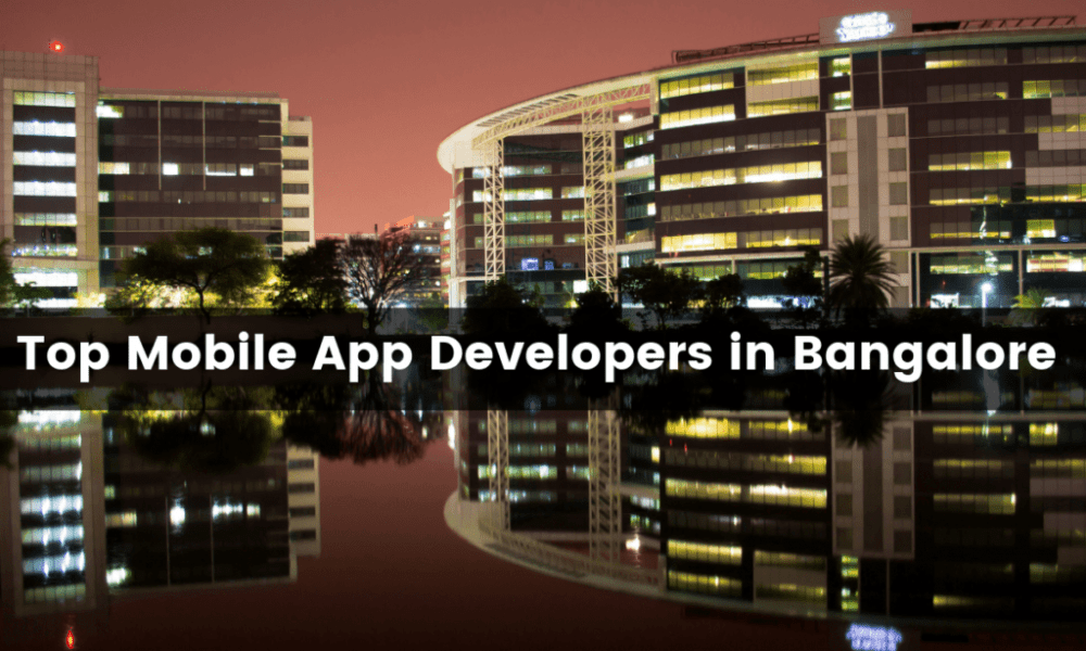 Top Mobile App Developers in Bangalore, India