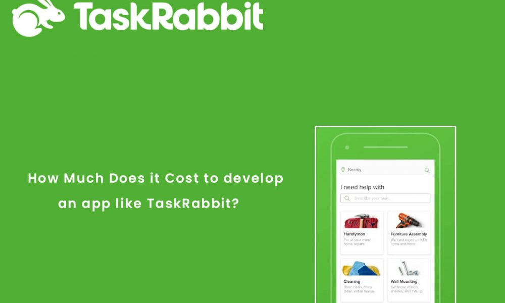 Home - Famous App Analysis - How Much Does It Cost To Develop An App Like TaskRabbit? How Much Does It Cost To Develop An App Like TaskRabbit?