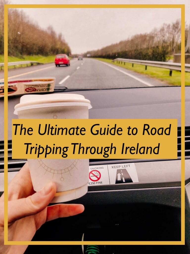 The Ultimate Guide to A Week Long Self Drive Tour of Ireland