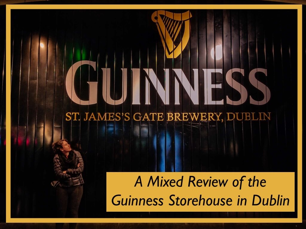 A Mixed Review of the Guinness Storehouse Tour in Dublin, Ireland