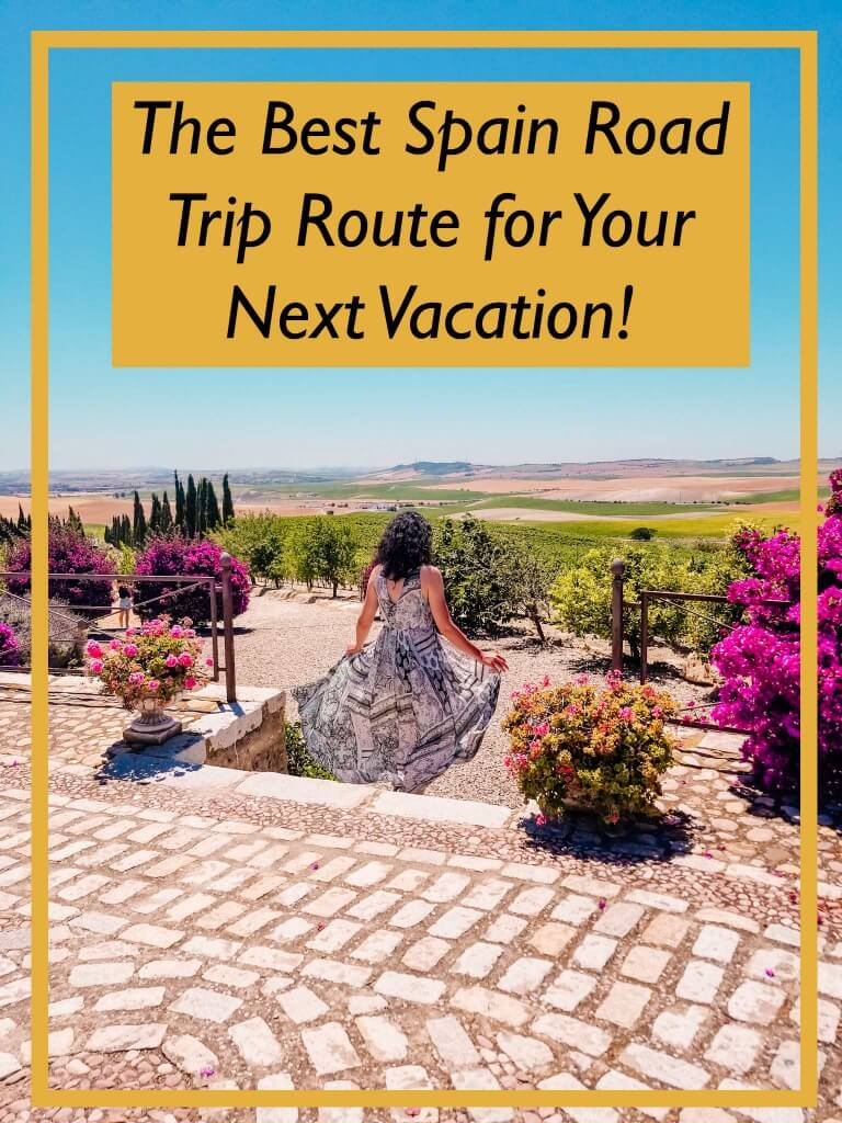 The Best Spain Road Trip Route for Your Next Vacation!