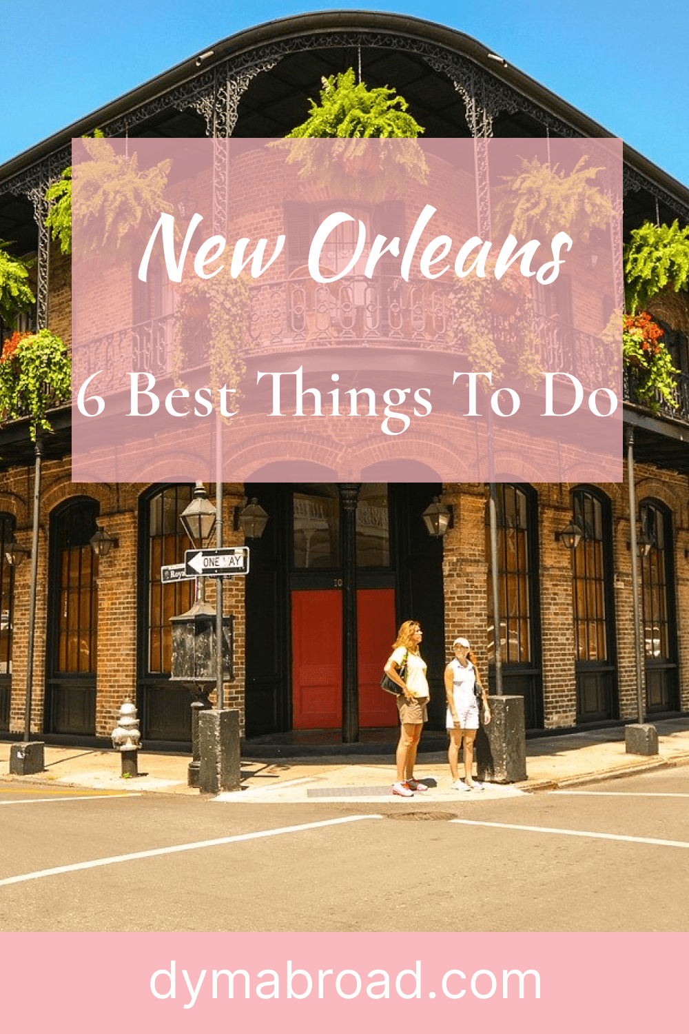 New Orleans 6 Best Things To Do