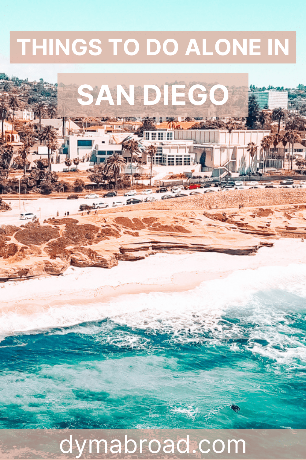 Things to do alone in San Diego Pinterest image