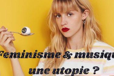 Musique et féminisme : Beyoncé, Angèle, Chilla . Utopisme ?