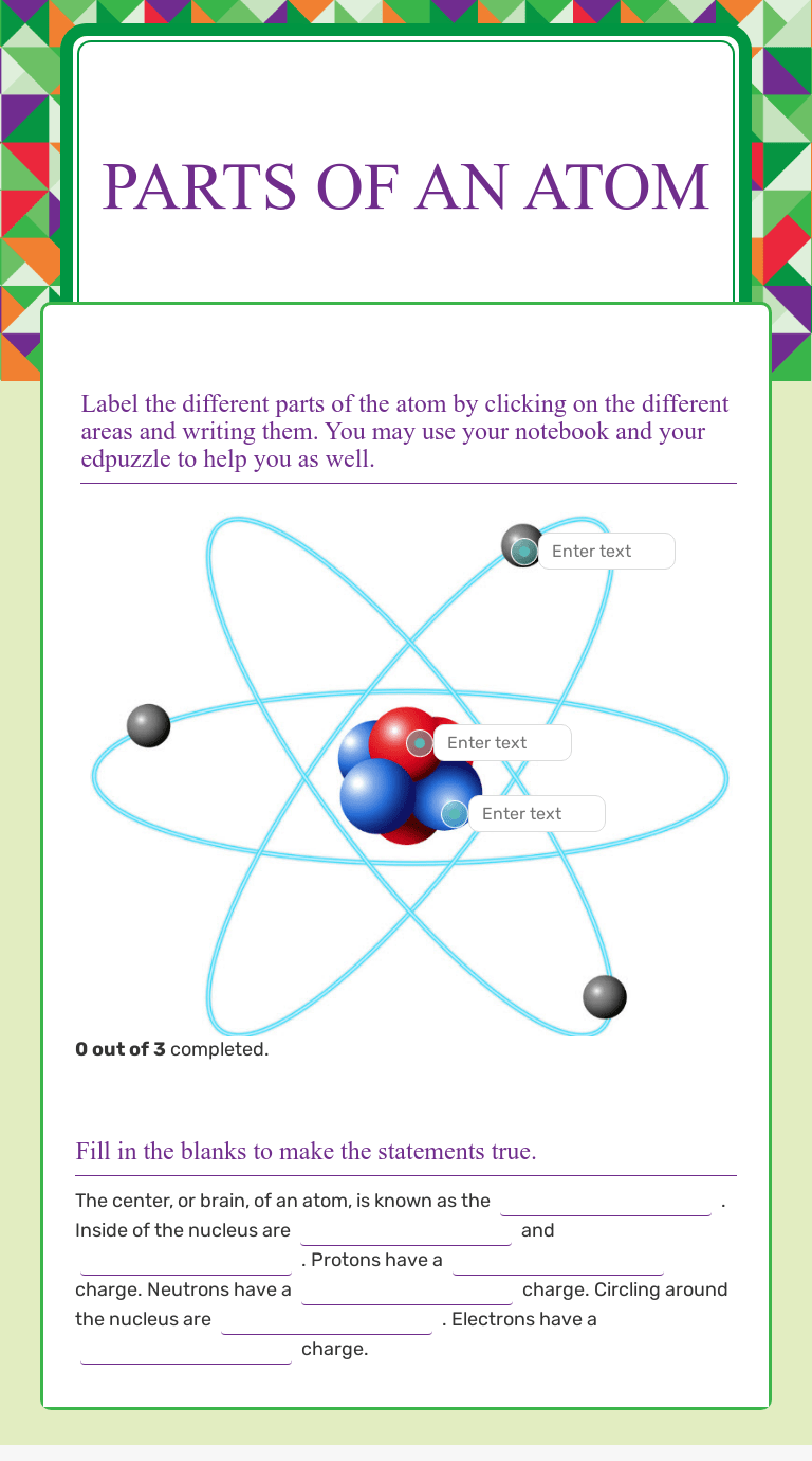 Parts of an Atom   Interactive Worksheet by Erica Lackey   Wizer.me [ 1380 x 768 Pixel ]