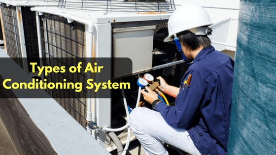 Types of Air Conditioning System