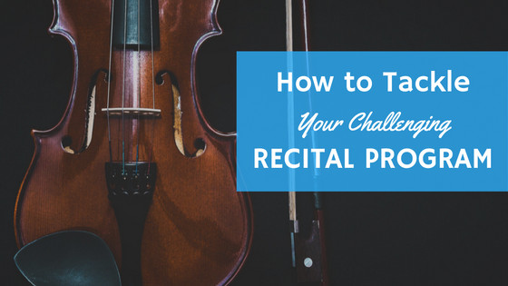How to Tackle a Challenging Recital Program