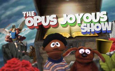 The Opus Joyus Show – a Catholic video series for kids!