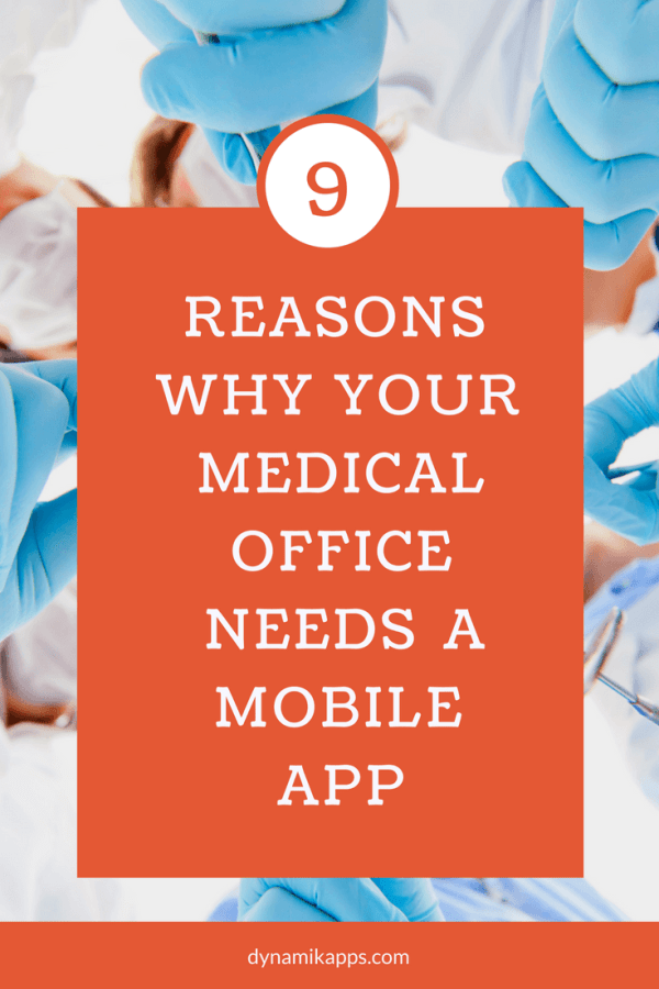 9 Reasons Why Your Medical Office Needs a Mobile App