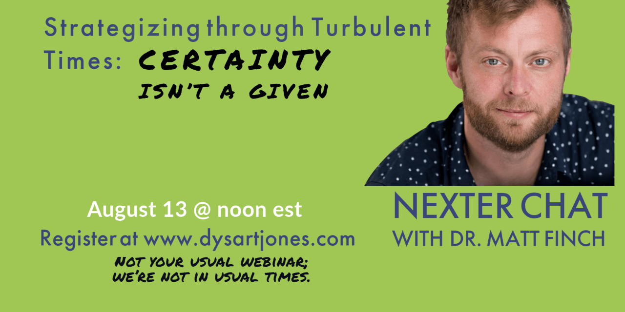 August 13 – Nexter Chat with Dr. Matt Finch: Strategizing when certainty isn't a given