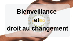Bienveillance et droit au changement