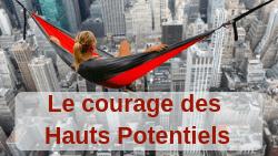 Le courage des Hauts Potentiels