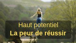 Haut potentiel : la peur de réussir