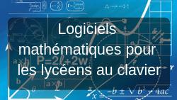 Logiciels mathématiques pour lycéens au clavier