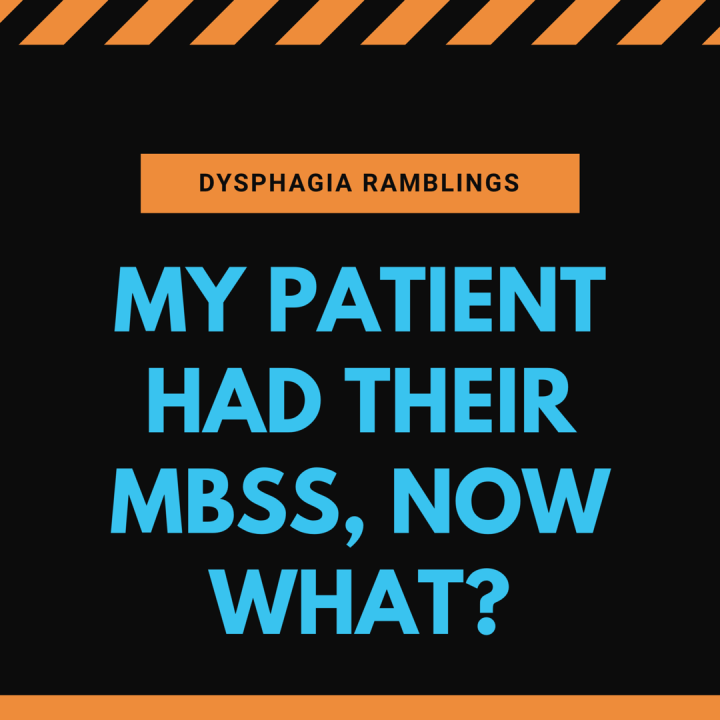 My Patient had their MBSS, Now What Do I Do?
