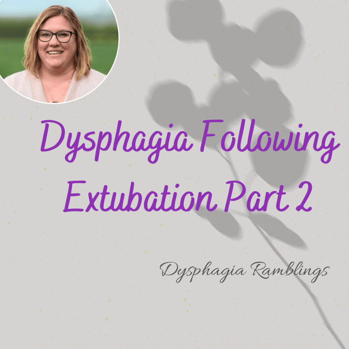 Dysphagia Following Extubation Part 2