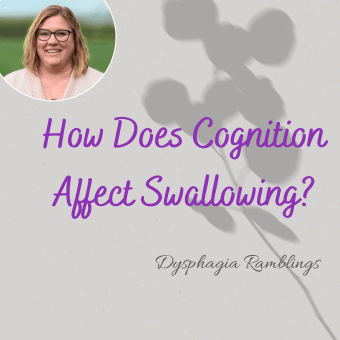 How Does Cognition Affect Swallowing_