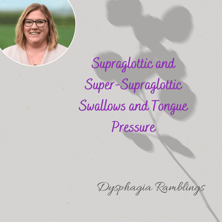 Supraglottic and Super-Supraglottic Swallows and Tongue Pressure