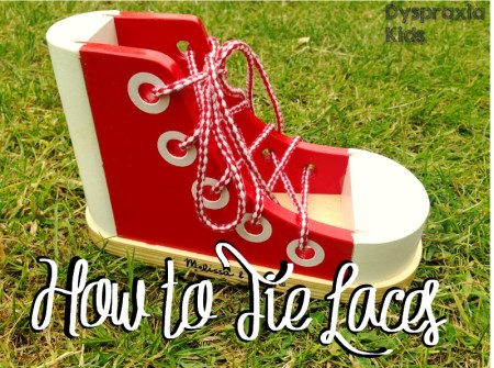 How to Tie Shoelaces: A Dyspraxia Kids Guide