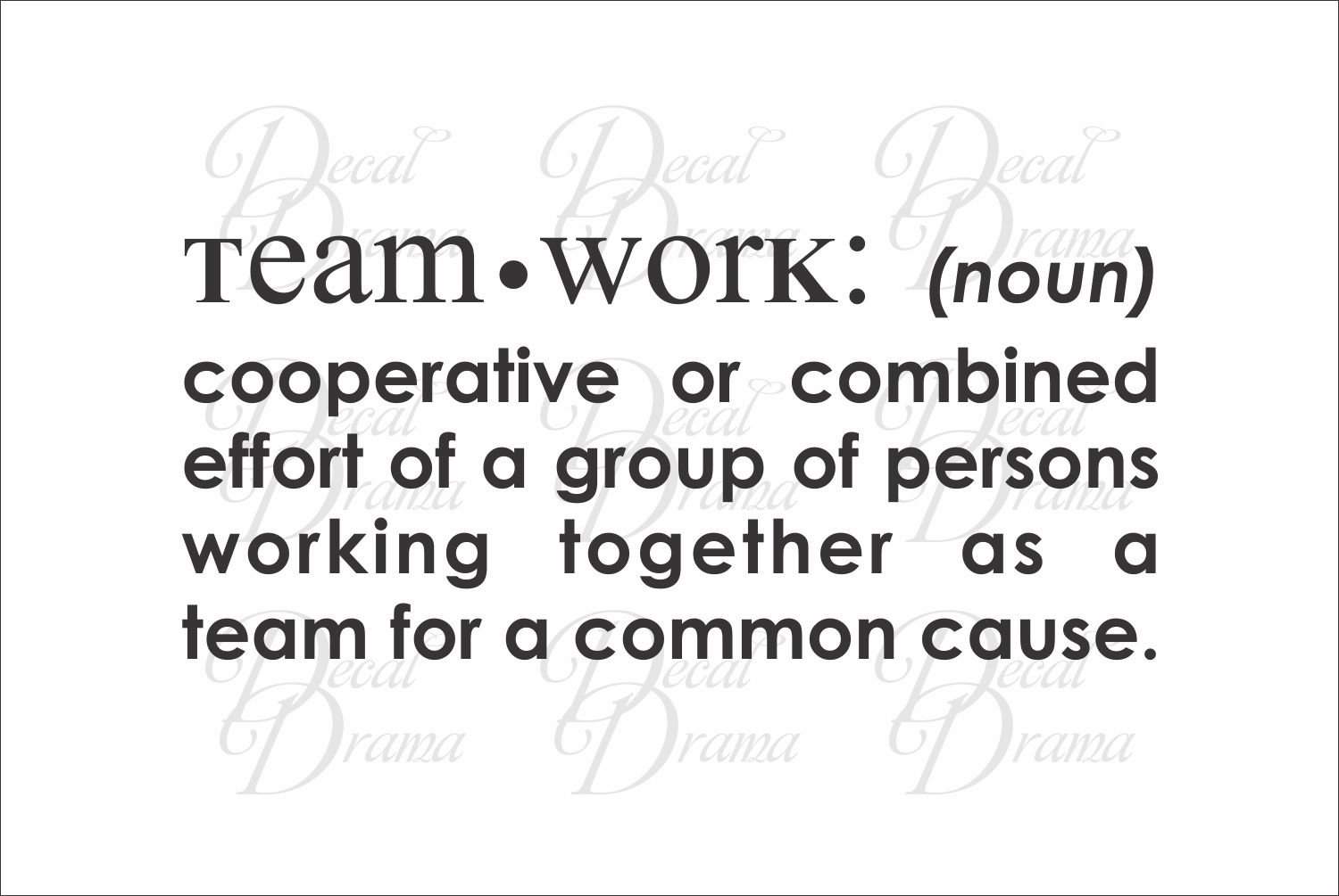 Decal Drama Team Work Noun Cooperative Or Combined