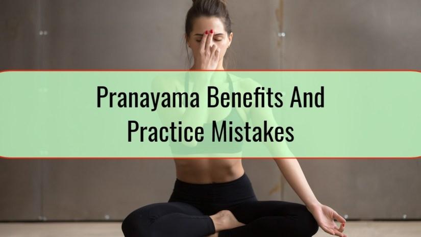 Pranayama Benefits And Practice Mistakes