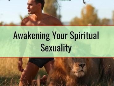Awakening Your Spiritual Sexuality