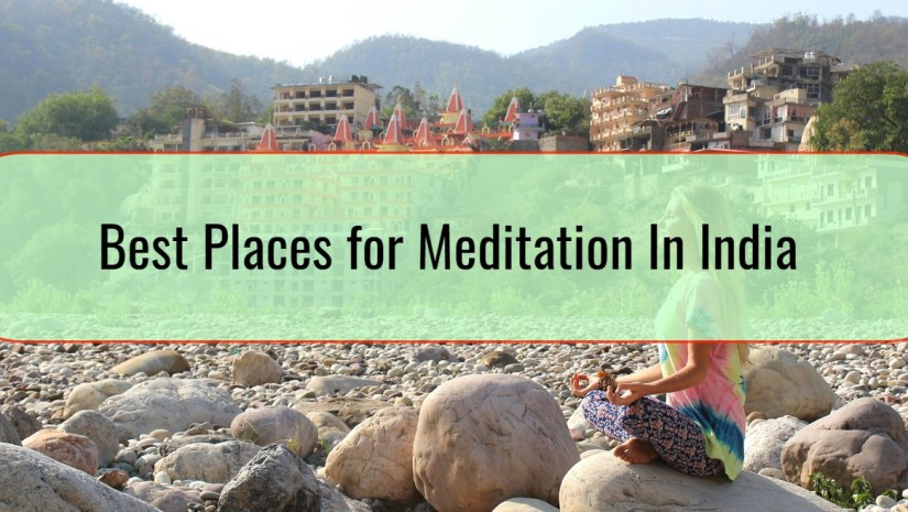 Best Places for Meditation In India