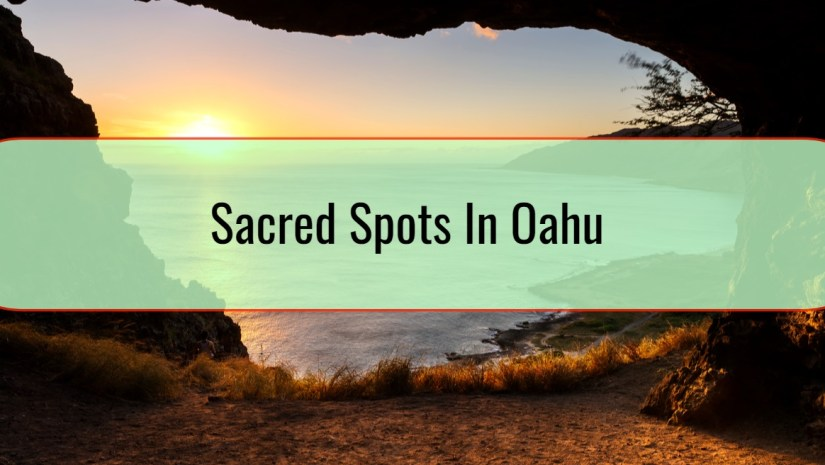 Sacred Spots In Oahu