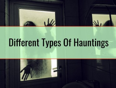 Different Types Of Hauntings