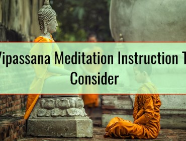 Vipassana Meditation Instruction To Consider