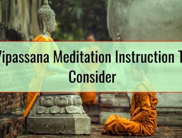 Vipassana Meditation Instruction To Consider