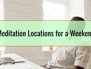 Meditation Locations for a Weekend