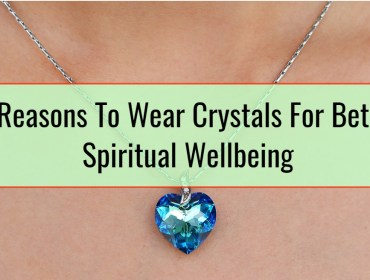 6 Reasons To Wear Crystals For Better Spiritual Wellbeing