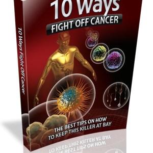 10 Ways Fight Off Cancer