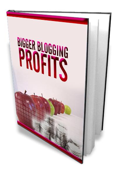 Bigger Blogging Profits