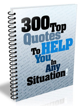 300 Inspiring Quotes To Help You In Any Situation