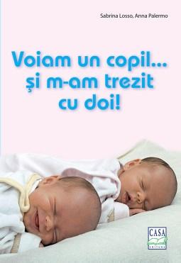 Voiam un copil... si m-am trezit cu doi! - Prima carte despre gemeni din Romania, e-carteata.ro