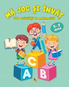 Mă joc și învăț. 300 de activități de matematică, activităţile educative, e-carteata.ro