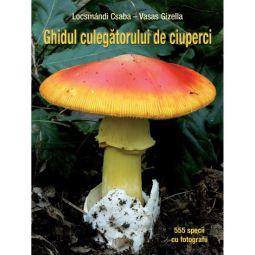Ghidul culegătorului de ciuperci, editura Cartea ta, e-carteata.ro,