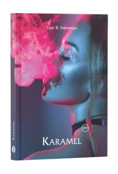 Karamel - Lexi B. Newman, Editura Cartea ta, servicii editoriale, self publishing, corectura, redactare, editare, ilustrare, publicare carte
