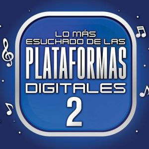 Various Artists - Lo Más Escuchado De Las Plataformas Digitales Vol. 2 (Album 2020)