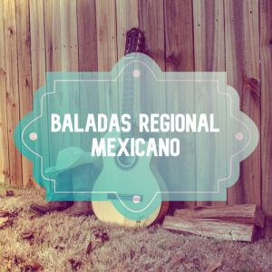 Various Artists - Baladas Regional Mexicano (Album 2019)