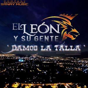 El Leon y su Gente - Damos la Talla (Album 2019)