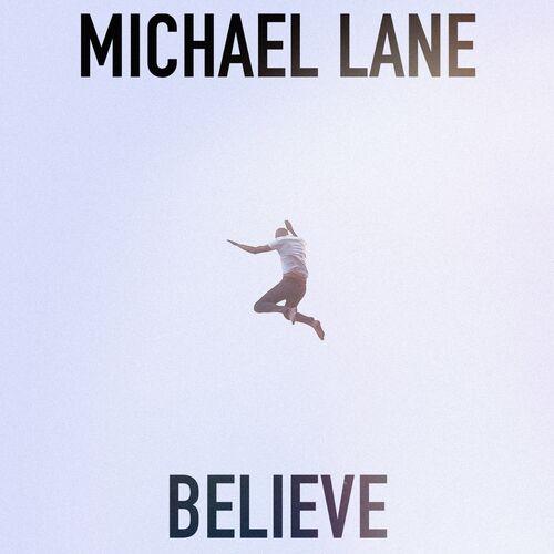 Michael Lane – Believe
