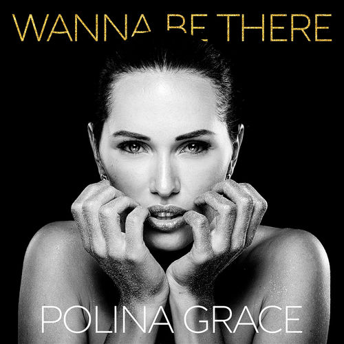 Polina Grace – Wanna Be There