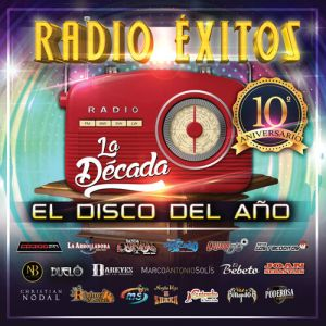 Various Artists - Radio Éxitos. El Disco Del Año. La Década (Album 2019)